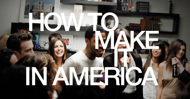 how-to-make-it-in-america-tv-show-marketing